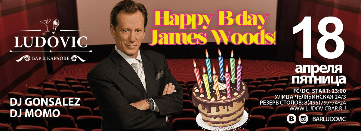 Happy B-DAY James Woods